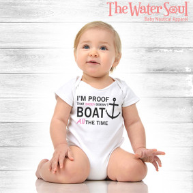 I'm Proof Daddy Doesn't Boat All The Time - Baby Girl Bodysuit