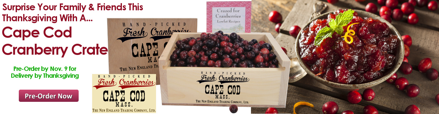 Surprise Your Family & Friends This Thanksgiving With A... Cape Cod Cranberry Crate. Pre-Order by Nov. 9 for Delivery by Thanksgiving - Pre-Order Now