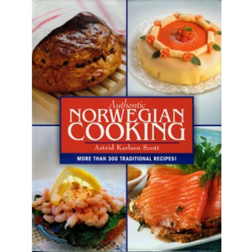 Authentic Norwegian Cooking, Astrid K. Scott