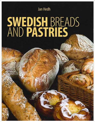 Swedish Breads and Pastries  by Jan Hedh