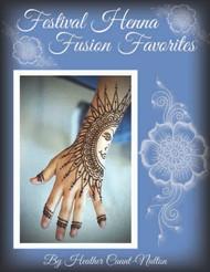 Festival Henna Fusion Favorites - By Heather Caunt-Nulton