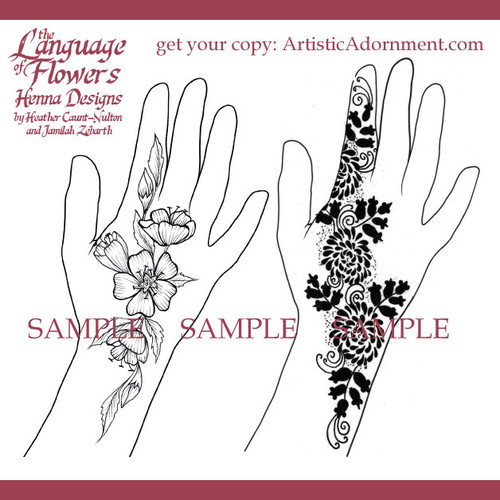 Sample designs from The Language of Flowers - Henna Designs by Heather Caunt-Nulton and Jamilah Zebarth