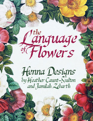 Cover image of The Language of Flowers - Henna Designs by Jamilah Zebarth and Heather Caunt-Nulton