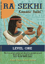 RA SEKHI: KEMETIC REIKI LEVEL 1