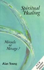 Spiritual Healing: Miracle or Mirage?