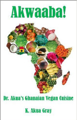Akwaaba! Dr. Akua's Ghanaian Vegan Cuisine is a collection of tradition and original vegan live and cooked African inspired recipes.