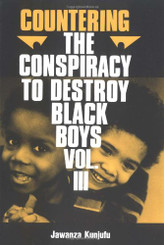 Countering the Conspiracy to Destroy Black Boys, Vol. 3