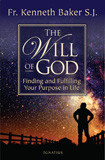 The Will of God Finding and Fulfilling Your Purpose in Life