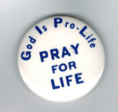 God Is Pro-Life Button -- Vintage