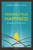 Finding True Happiness--Satisfying Our Restless Hearts Book