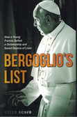 Bergoglio's List: How a Young Francis Defied a Dictatorship and Saved Dozens of Lives