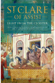 St. Clare of Assisi: Light From the Cloister