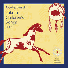 A Collection of Lakota Children's Songs, Vol. 1