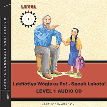 Lakȟótiya Wóglaka Po! - Speak Lakota! Level 1 Audio CD