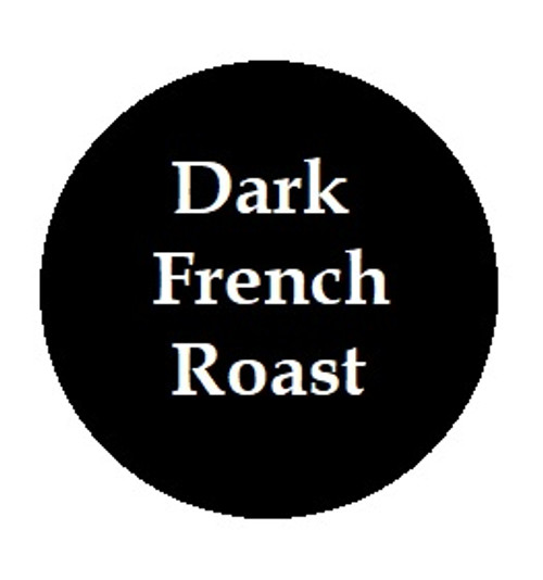 Dark French Roast - Our darkest coffee!  Dark with a bitter extract.