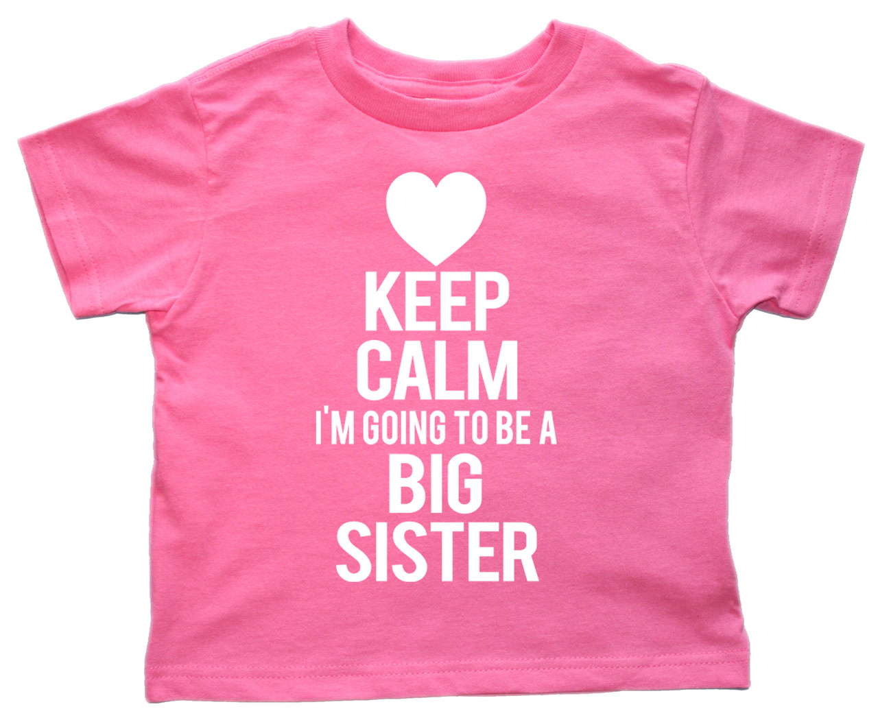 Keep calm I'm going to be a big sister pregnancy announcement tshirt