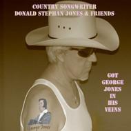 Got George Jones In His Veins By Donald Stephan Jones And Friends On - EE677221
