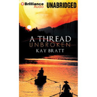 A Thread Unbroken By Bratt Kay Wu Nancy Reader On Audiobook CD By Kay - EE690458