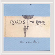 Love Rain Down By Roads To Rome On Audio CD Album 2016 - EE691291