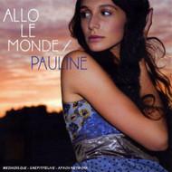 Allo Monde By Pauline On Audio CD Album 2007 - EE691406