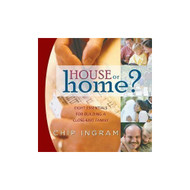 House Or Home: Eight Essentials For Building A Close-Kint Family By - EE692959