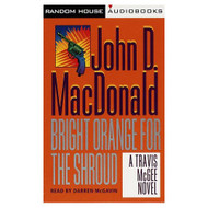 Bright Orange For The Shroud Travis Mcgee Mysteries Audio By John D - EE693093