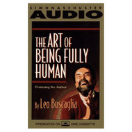 Art Of Being Fully Human By Leo Buscaglia On Audio Cassette - EE693658