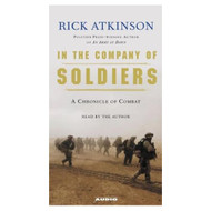 In The Company Of Soldiers: A Chronicle Of Combat In Iraq By Atkinson - EE693670