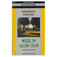 Where I'm Calling From By Raymond Carver On Audio Cassette - EE693671