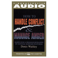 How To Handle Conflict And Manage Anger By Denis Waitley On Audio - EE693816