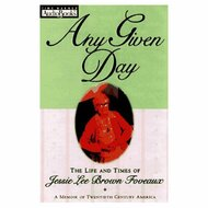 Any Given Day: The Life And Times Of Jessie Lee Brown Foveaux By - EE693837