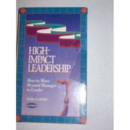 High-Impact Leadership: How To Be More Than A Manager By Mark Sanborn - EE694915