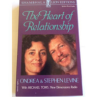 The Heart Of Relationship By Stephen Levine Ondrea Levine Michael Toms - EE695205
