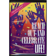 Reach Out And Celebrate Life! A Celebration Of Ideas For A Better Life - EE695303