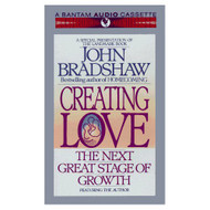 Creating Love By Bradshaw John Bradshaw John Reader On Audio Cassette - EE695344
