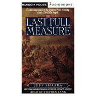The Last Full Measure By Shaara Jeff Lang Stephen Reader On Audio - EE695669