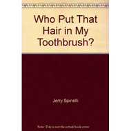 Who Put That Hair In My Toothbrush? By Jerry Spinelli On Audio - EE695792