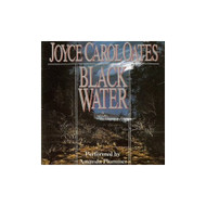 Black Water By Joyce Carol Oates On Audio Cassette - EE695887