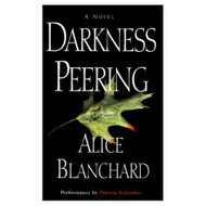 Darkness Peering By Blanchard Alice Kalember Patricia Reader On Audio - EE695923