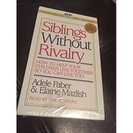 Siblings Without Rivalry By Elaine Mazlish On Audio Cassette - EE695944