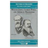 William James Charles Peirce And American Pragmatism The World Of - EE696013