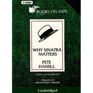 Why Sinatra Matters By Pete Hamill On Audio Cassette - EE696041