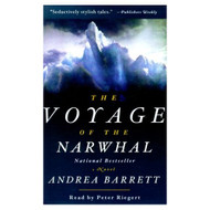 The Voyage Of The Narwhal By Andrea Barrett On Audio Cassette - EE696185
