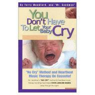 You Don't Have To Let Your Baby Cry: Audiobook On Cassette With Music - EE696576