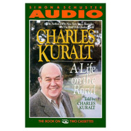 A Life On The Road By Kuralt Charles Kuralt Charles Reader On Audio - EE696634