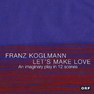 Let's Make Love By Franz Koglmann On Audio CD Album 2005 - EE707997