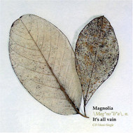 It's All In Vain By Magnolia 2004-11-23 On Audio CD Album - EE708482