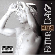 Better Dayz By 2PAC Performer On Audio CD Album 2002 - EE710200