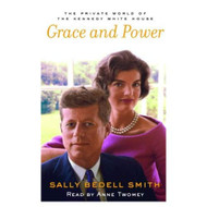 Grace And Power The Private World Of The Kennedy White House Audio By - EE711778