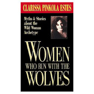 Women Who Run With The Wolves By Clarissa Pinkola Estes On Audio - EE712076
